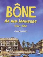 Couverture du livre « Bône de ma jeunesse ; 1935-1962 » de Hubert Cataldo aux éditions Gandini Jacques