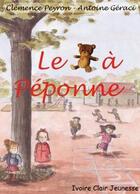 Couverture du livre « Le nounours à Peponne » de Antoine Geraci Et Cp aux éditions Ivoire Clair