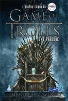 Couverture du livre « Game of trolls ; une parodie l'odieux connard » de L'Odieux Connard aux éditions Bragelonne