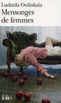 Couverture du livre « Mensonges de femmes » de Lioudmila Oulitskaia aux éditions Gallimard