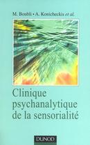Couverture du livre « Clinique Psychanalytique De La Sensorialite » de Myriam Boubli et Alberto Konicheckis aux éditions Dunod