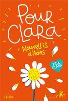 Couverture du livre « Pour Clara ; nouvelles d'ados » de Collectif aux éditions Fleurus