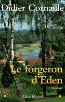 Couverture du livre « Le forgeron de l'Eden » de Didier Cornaille aux éditions Albin Michel