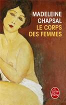 Couverture du livre « Le corps des femmes » de Madeleine Chapsal aux éditions Lgf