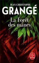 Couverture du livre « La forêt des mânes » de Jean-Christophe Grange aux éditions Lgf