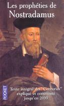 Couverture du livre « Les Propheties De Nostradamus ; Texte Integral » de Nostradamus aux éditions Pocket