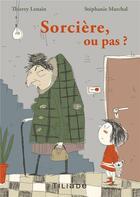 Couverture du livre « Sorcière ou pas ? » de Thierry Lenain aux éditions Books On Demand