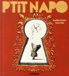 Couverture du livre « P'tit Napo » de Ronan Badel et Geraldine Elschner aux éditions Glenat Jeunesse