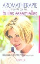 Couverture du livre « Aromathérapie ; la santé par les huiles essentielles » de Pierre Vican aux éditions Anagramme