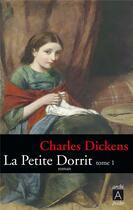 Couverture du livre « La petite Dorrit t.1 » de Charles Dickens aux éditions Archipel