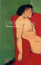 Couverture du livre « L'adaptation » de Michel Lambert aux éditions Pierre-guillaume De Roux