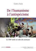 Couverture du livre « De l'humanisme à l'antispécisme, le XXIème siècle est celui des animaux » de Cedric Stolz aux éditions Ovadia