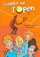 Couverture du livre « Complot sur l'open » de Le Gars Joel et Christine Le Derout aux éditions Locus Solus