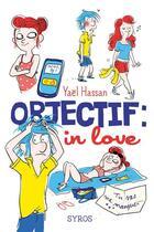 Couverture du livre « Objectif : in love » de Yael Hassan et Zelda aux éditions Syros