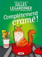 Couverture du livre « Complètement cramé ! » de Gilles Legardinier et Veronique Grisseaux et Laetitia Aynie aux éditions Michel Lafon