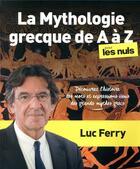 Couverture du livre « La mythologie grecque de A à Z pour les nuls » de Luc Ferry aux éditions First