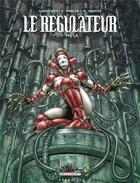 Couverture du livre « Le régulateur T.4 ; 666 I.A. » de Eric Corbeyran et Eric Moreno et Marc Moreno aux éditions Delcourt
