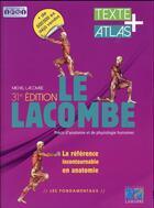 Couverture du livre « Le Lacombe ; précis d'anatomie et de physiologie humaines ; textes + atlas » de Michel Lacombe aux éditions Lamarre