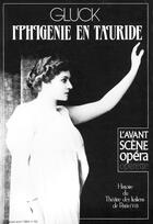 Couverture du livre « L'avant-scène opéra N.73 ; Iphégénie en Tauride » de Christoph Willibald Gluck aux éditions Premieres Loges