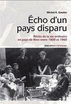 Couverture du livre « Écho d'un pays disparu » de M-A Gautier aux éditions Geste