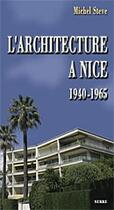 Couverture du livre « L'architecture à Nice ; 1920-1940 » de Michel Steve aux éditions Serre