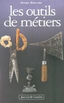 Couverture du livre « Outils de metiers (les) » de Daniel Boucard aux éditions Jean-cyrille Godefroy