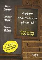 Couverture du livre « Apero saucisson pinard - coulisses et enjeux d'un rassemblement.. » de Collectif aux éditions Xenia