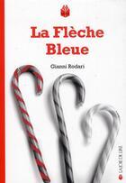 Couverture du livre « La fleche bleue » de Gianni Rodari aux éditions La Joie De Lire
