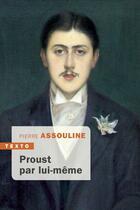 Couverture du livre « Proust par lui-même » de Pierre Assouline aux éditions Tallandier