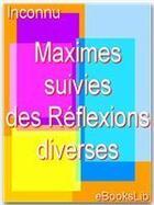Couverture du livre « Maximes ; suivies des réflexions diverses » de Francois De La Rochefoucauld aux éditions Ebookslib