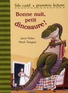 Couverture du livre « Bonne nuit, petit dinosaure ! » de Mark Teague et Jane Yolen aux éditions Gallimard-jeunesse