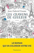 Couverture du livre « Les crayons de couleur » de Jean-Gabriel Causse aux éditions Flammarion