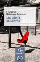 Couverture du livre « Les droits de l'enfant » de Francoise Dekeuwer-Defossez aux éditions Que Sais-je ?