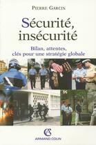 Couverture du livre « Securité, insecurité ; bilan, attentes, clés pour une stratégie globale » de Pierre Garcin aux éditions Armand Colin