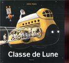 Couverture du livre « Classe de lune » de John Hare aux éditions Ecole Des Loisirs