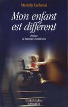 Couverture du livre « Mon enfant est different » de Marielle Lachenal aux éditions Jubile