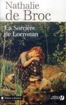 Couverture du livre « La sorcière de Locronan » de Nathalie De Broc aux éditions Presses De La Cite