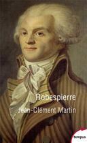 Couverture du livre « Robespierre » de Jean-Clement Martin aux éditions Tempus/perrin