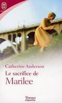 Couverture du livre « Le sacrifice de Marilee » de Catherine Anderson aux éditions J'ai Lu