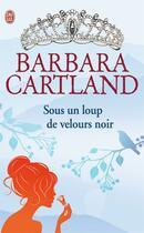 Couverture du livre « Sous un loup de velours noir » de Barbara Cartland aux éditions J'ai Lu