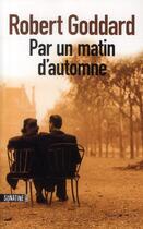 Couverture du livre « Par un matin d'automne » de Robert Goddard aux éditions Sonatine