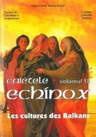 Couverture du livre « Echinox t.18 ; les cultures des balkans » de Collectif aux éditions Pu De Valenciennes