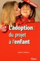 Couverture du livre « L'adoption ; du projet à l'enfant (2e édition) » de Sophie Le Callennec aux éditions Vuibert