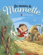 Couverture du livre « Les souvenirs de Mamette T.1 ; la vie aux champs » de Nob aux éditions Glenat