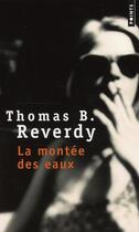 Couverture du livre « La montée des eaux » de Thomas B. Reverdy aux éditions Points