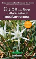 Couverture du livre « Guide de la flore du littoral sableux méditerranéen » de Benoit Larroque et Jean Favennec aux éditions Sud Ouest Editions