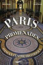 Couverture du livre « Paris ; promenades dans le centre historique » de Pascal Varejka et Muriel Montini aux éditions Parigramme