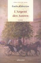 Couverture du livre « L'argent des autres » de Emile Gaboriau aux éditions Alteredit