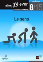Couverture du livre « Clés pour s'élever t.8 ; le sens » de Jean-Michel Compere aux éditions Bebooks