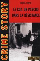 Couverture du livre « Le Coz, un psychopathe dans la résistance » de Rosso M aux éditions Scenes De Crime